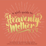 a girls guide to heavenly mother cover